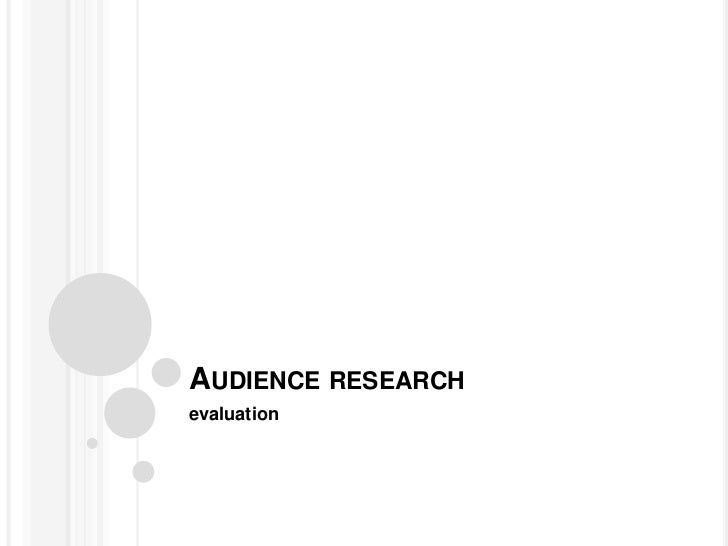 AUDIENCE RESEARCHevaluation