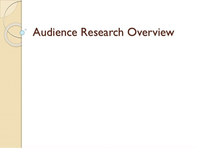 Audience Research Overview