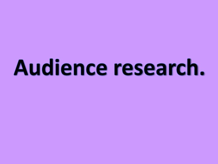 Audience research.<br />