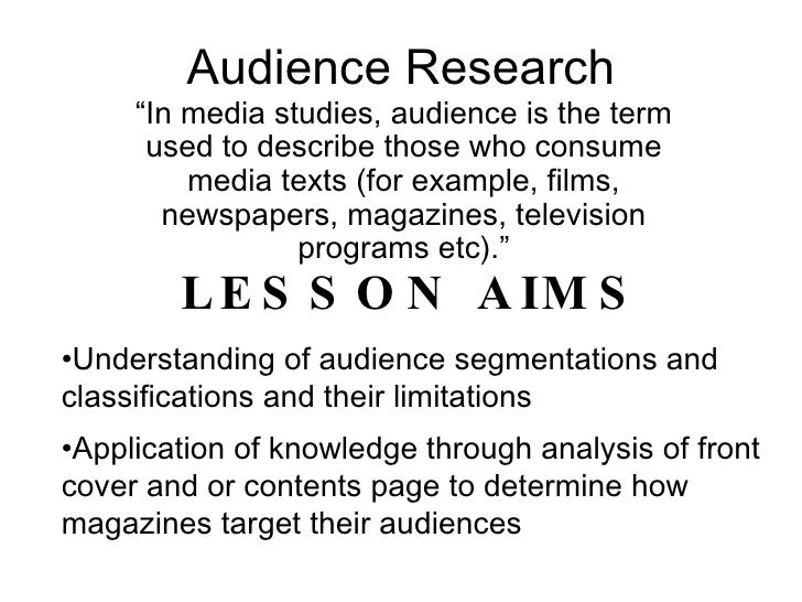 """Audience Research """" In media studies, audience is the term used to describe those who consume media texts (for example, fi..."""