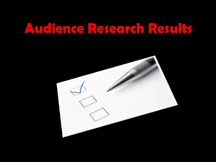 Audience Research Results <br />