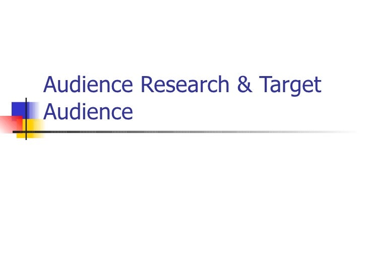 Audience Research & TargetAudience