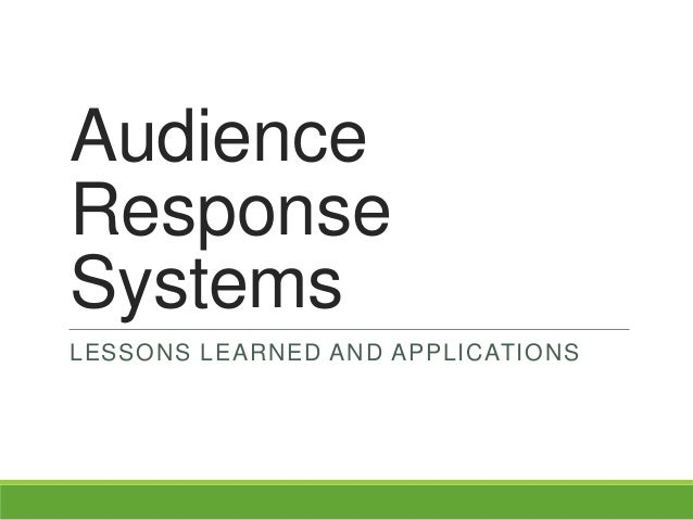 AudienceResponseSystemsLESSONS LEARNED AND APPLICATIONS
