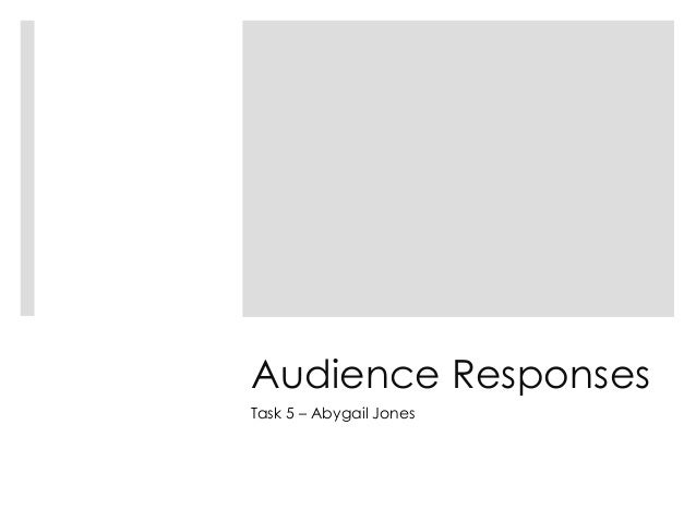 Audience Responses Task 5 – Abygail Jones