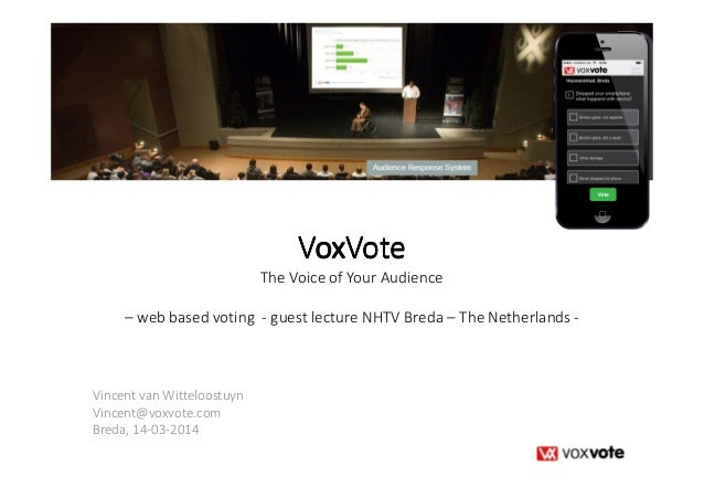 VoxVoteVoxVoteVoxVoteVoxVote The Voice of Your Audience – web based voting - guest lecture NHTV Breda – The Netherlands - ...