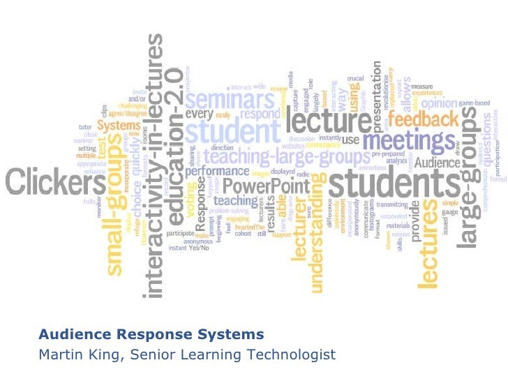Audience Response Systems Martin King, Senior Learning Technologist