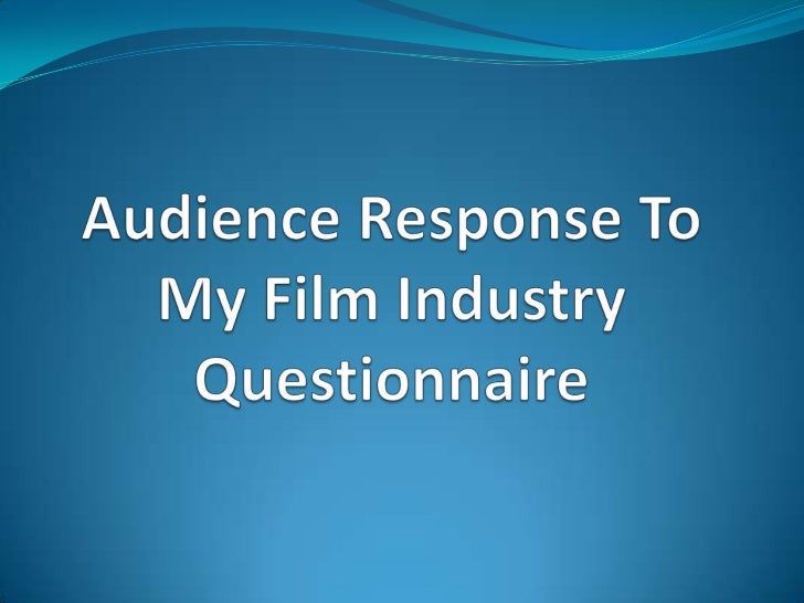 Audience Response To My Film Industry Questionnaire<br />
