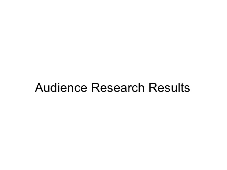 Audience Research Results