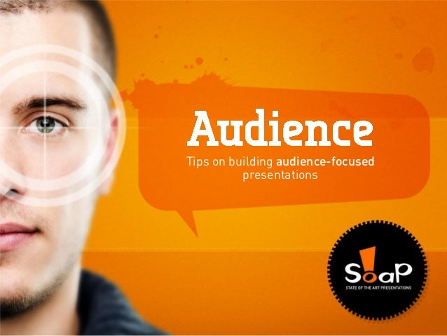 Tips on building audience-focused presentations