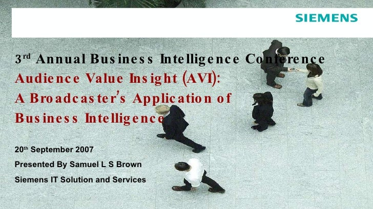 3 rd  Annual Business Intelligence Conference  Audience Value Insight (AVI): A Broadcaster's Application of  Business Inte...