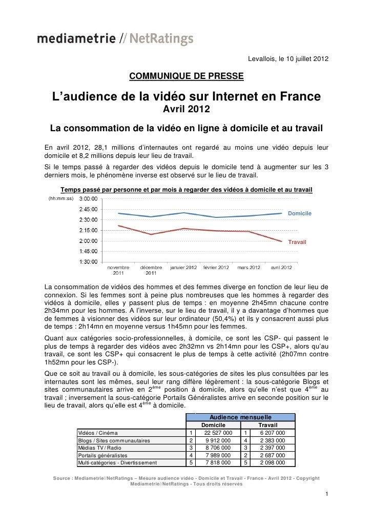 Levallois, le 10 juillet 2012                                   COMMUNIQUE DE PRESSE  L'audience de la vidéo sur Internet ...