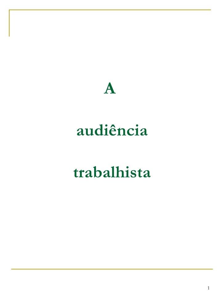 A  audiência trabalhista