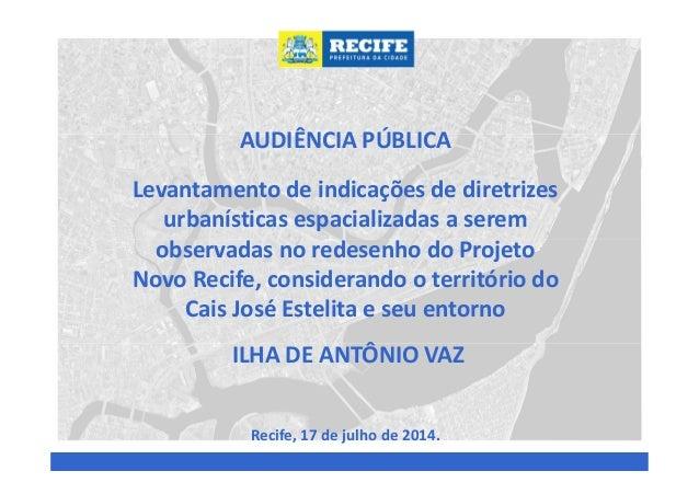 AUDIÊNCIA PÚBLICA Levantamento de indicações de diretrizes urbanísticas espacializadas a serem observadas no redesenho do ...