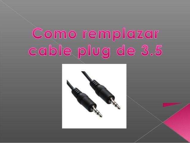 remplazar plug 3.5