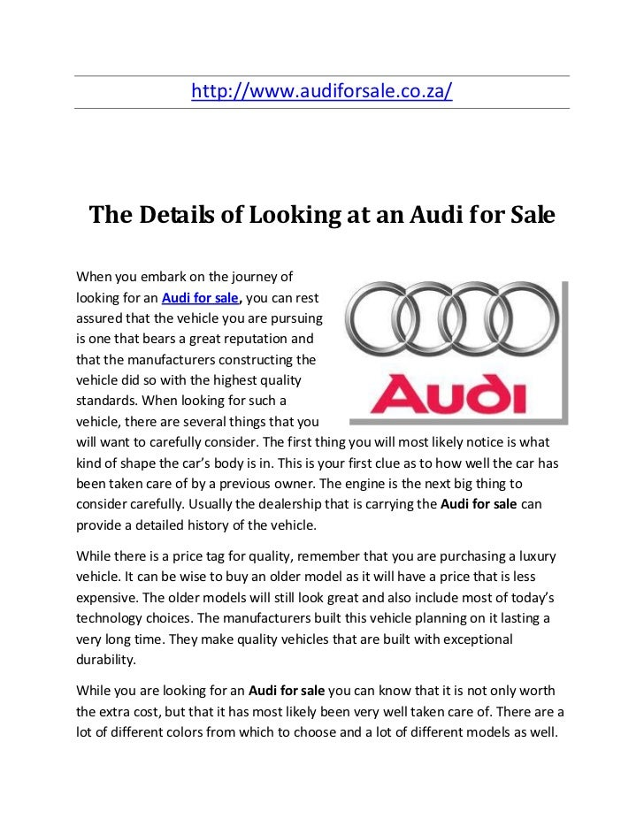 http://www.audiforsale.co.za/  The Details of Looking at an Audi for SaleWhen you embark on the journey oflooking for an A...