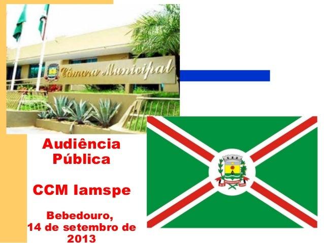 Audiência Pública CCM Iamspe Bebedouro, 14 de setembro de 2013