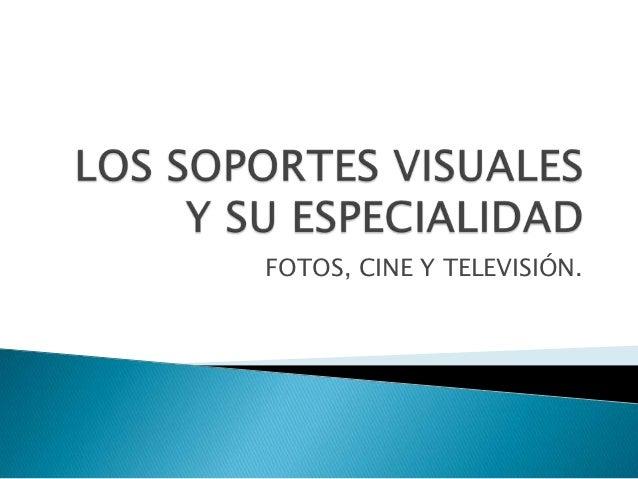 FOTOS, CINE Y TELEVISIÓN.