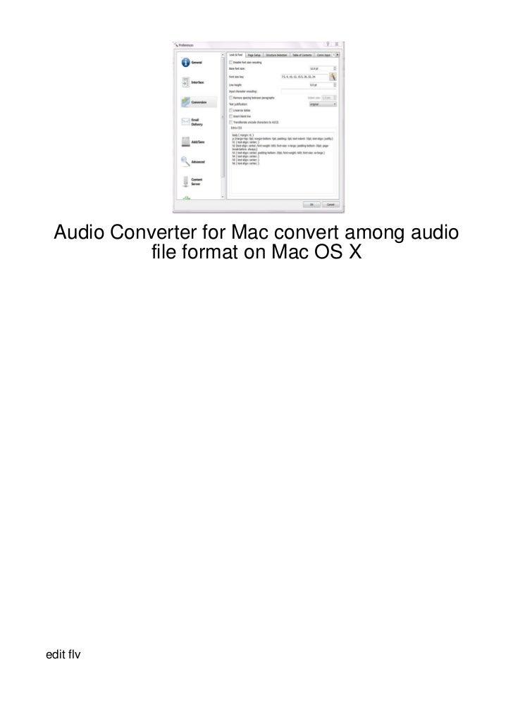 Audio Converter for Mac convert among audio           file format on Mac OS Xedit flv