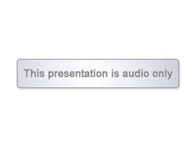 This presentation is audio only