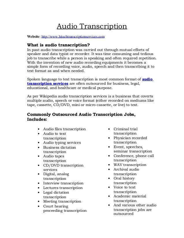 Audio TranscriptionWebsite: http://www.hitechtranscriptionservices.comWhat is audio transcription?In past audio transcript...
