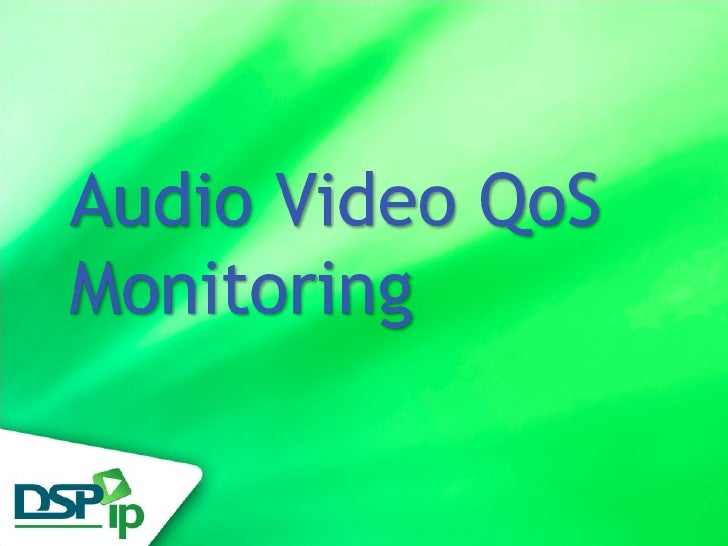 IPTV QoS Monitoring       Fast Forward Your Development   www.dsp-ip.com