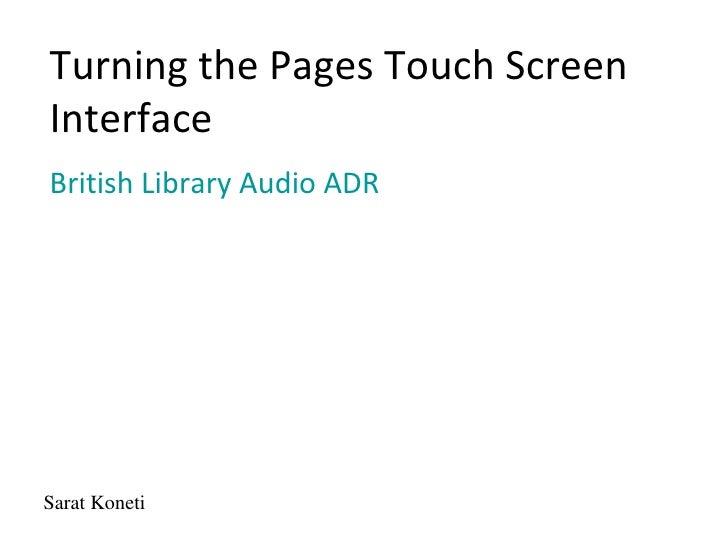 Turning the Pages Touch ScreenInterfaceBritish Library Audio ADRSarat Koneti