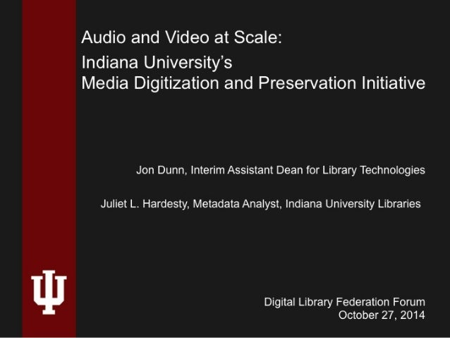 2009 Media Preservation Survey Findings  • More than 560,000 audio, video, and film  objects are owned by the Bloomington ...