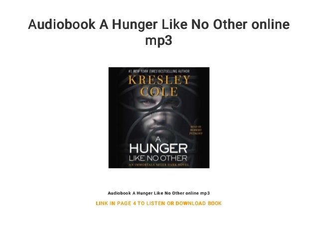 Audiobook A Hunger Like No Other online mp3 Audiobook A Hunger Like No Other online mp3 LINK IN PAGE 4 TO LISTEN OR DOWNLO...