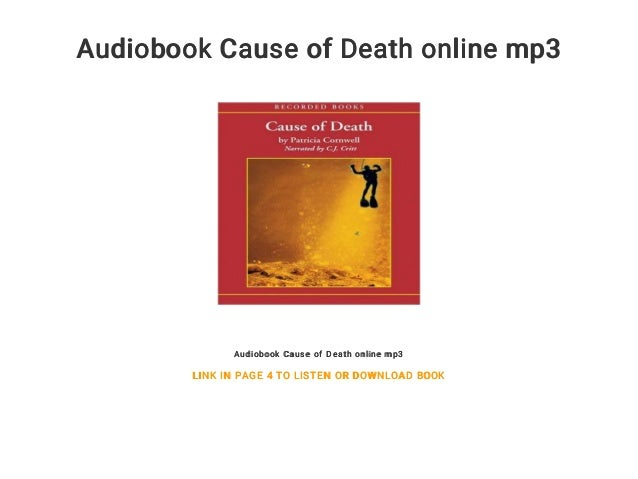 Audiobook Cause of Death online mp3 Audiobook Cause of Death online mp3 LINK IN PAGE 4 TO LISTEN OR DOWNLOAD BOOK