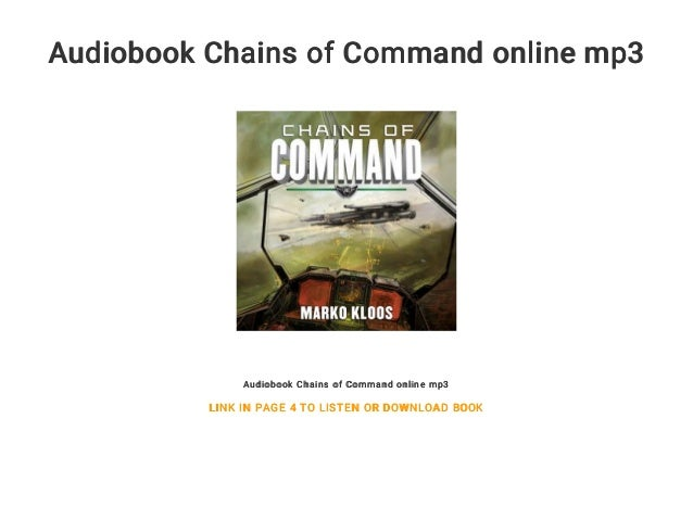 Audiobook Chains of Command online mp3 Audiobook Chains of Command online mp3 LINK IN PAGE 4 TO LISTEN OR DOWNLOAD BOOK