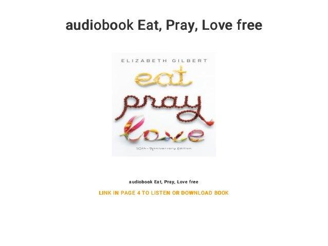 Free eat. Pray. Love audio books mp3.