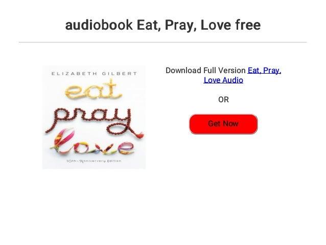 Audiobook eat. Pray. Love free.