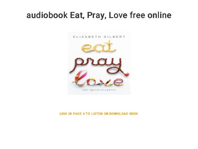Eat, pray, love audiobook download | eat, pray, love: audiobook free….