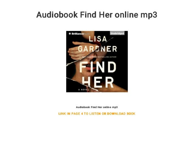 Audiobook Find Her online mp3 Audiobook Find Her online mp3 LINK IN PAGE 4 TO LISTEN OR DOWNLOAD BOOK