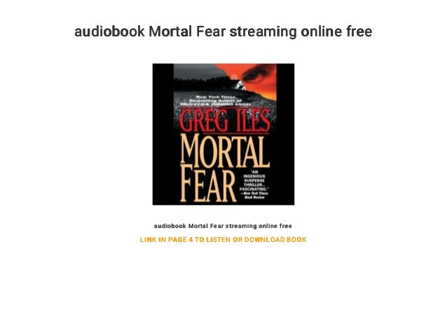 audiobook Mortal Fear streaming online free audiobook Mortal Fear streaming online free LINK IN PAGE 4 TO LISTEN OR DOWNLO...