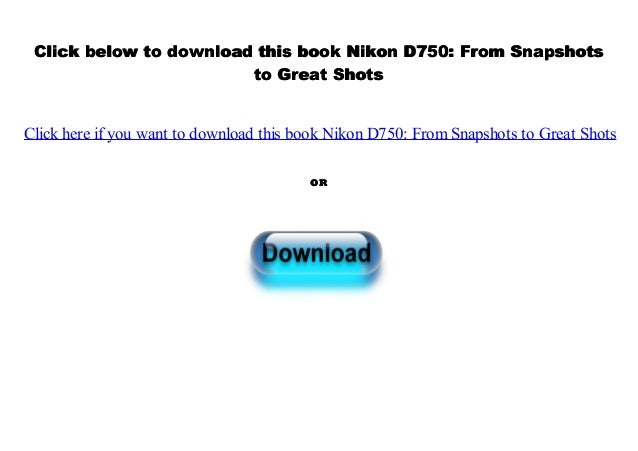 nikon d750 from snapshots to great shots pdf free download