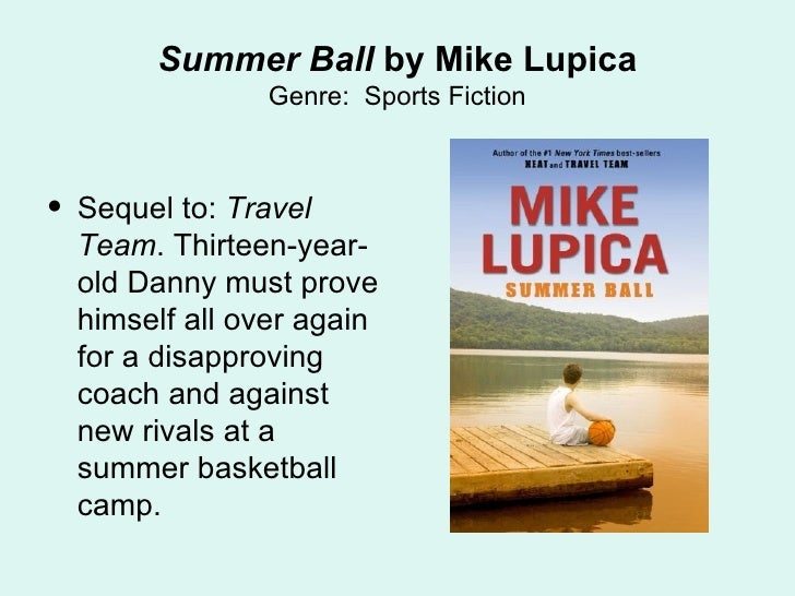 travel team by mike lupica Get an answer for 'what is the main setting of the story travel team by mike lupica' and find homework help for other travel team questions at enotes.
