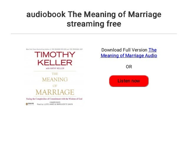 audiobook the meaning of marriage streaming free