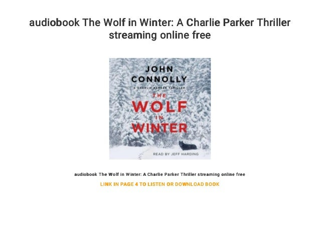 audiobook The Wolf in Winter: A Charlie Parker Thriller streaming online free audiobook The Wolf in Winter: A Charlie Park...