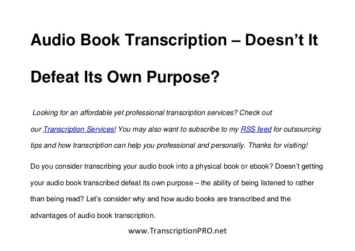 Audio Book Transcription – Doesn't ItDefeat Its Own Purpose?Looking for an affordable yet professional transcription servi...