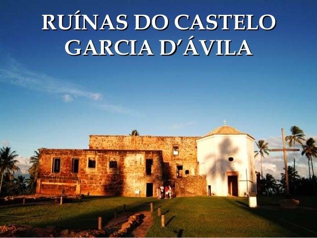 RUÍNAS DO CASTELO GARCIA D'ÁVILA