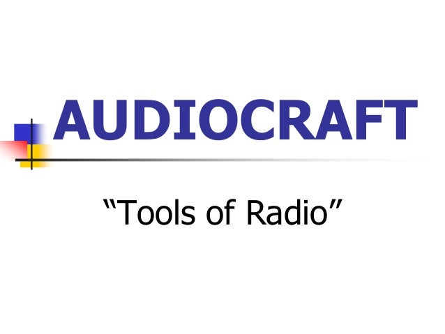 "AUDIOCRAFT ""Tools of Radio"""
