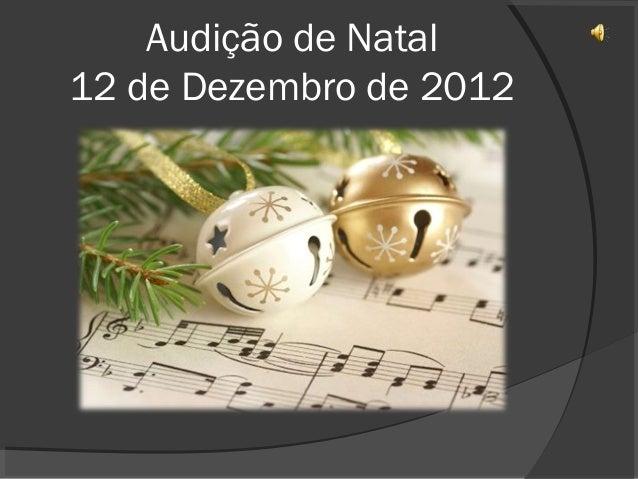 Audição de Natal12 de Dezembro de 2012