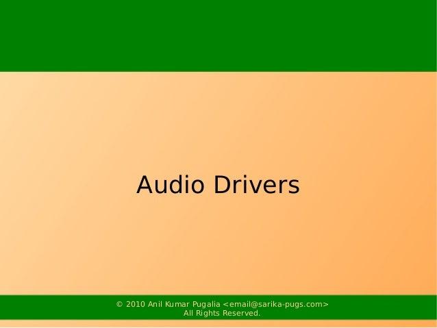Audio Drivers© 2010 Anil Kumar Pugalia <email@sarika-pugs.com>               All Rights Reserved.