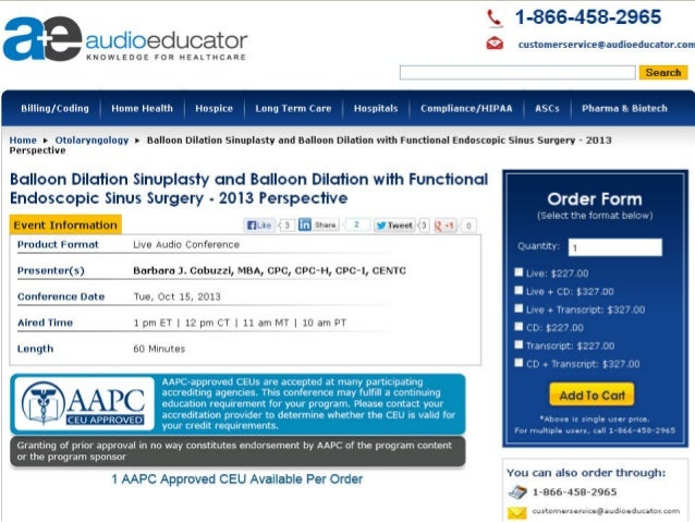 For more information:- http://www.audioeducator.com/otolaryngology/balloon- dilation-101513.html
