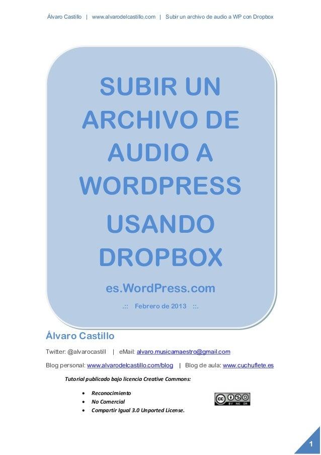 Álvaro Castillo | www.alvarodelcastillo.com | Subir un archivo de audio a WP con Dropbox             SUBIR UN            A...