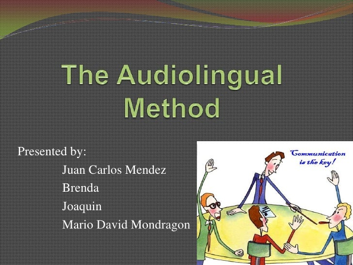 the audiolingual methods In 1942, the entry of the united states into world war ii, to supply the us government with personnel who were fluent in german, french, italian, chinese.