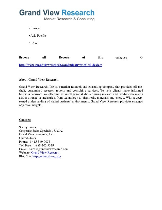 • Europe • Asia Pacific • RoW Browse All Reports of this category @ http://www.grandviewresearch.com/industry/medical-devi...