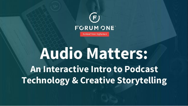 Audio Matter: An Intro to Podcasting & Storytelling Slide 2