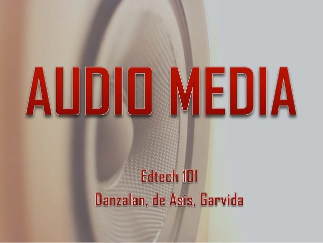 "Audio ""audire"" •to hear"